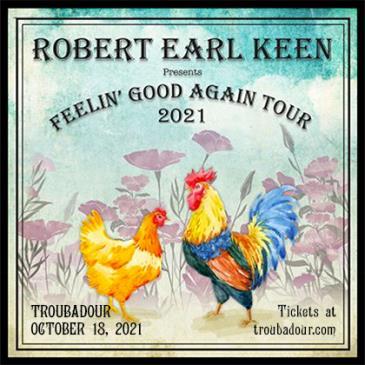 ROBERT EARL KEEN: Feelin' Good Again Tour: