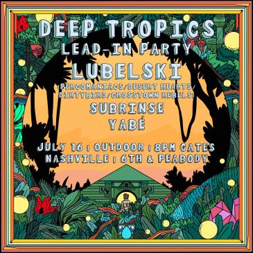 Deep Tropics: Lead-In Party ft. Lubelski: Main Image