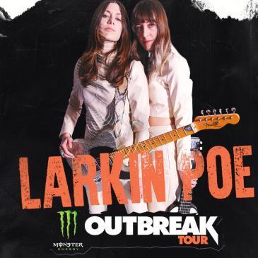 LARKIN POE - Monster Energy Outbreak Tour: