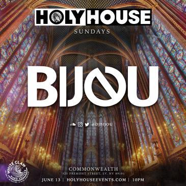 Holy House N78 w/ BIJOU (21+): Main Image