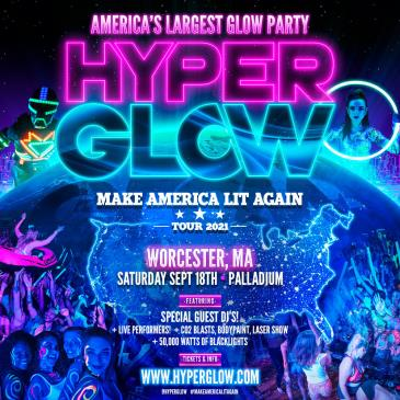 """HYPERGLOW Worcester, MA! - """"Make America Lit Again Tour""""-img"""