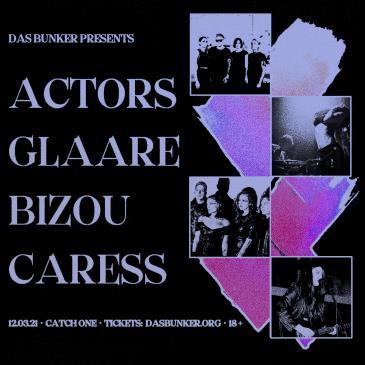 Actors / Glaare / Bizou / Caress: