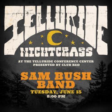 Sam Bush Band - NightGrass: Main Image