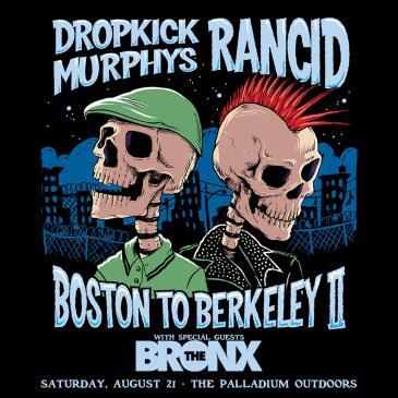 "DROPKICK MURPHYS and RANCID ""Boston to Berkeley II"":"
