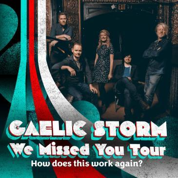 GAELIC STORM - We Missed You Tour: