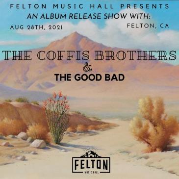 Album Release Show With: The Coffis Brothers & The Good Bad: Main Image