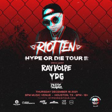 Hype Or Die Fest W/ Riot Ten - HOUSTON: