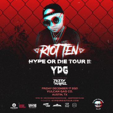 Hype Or Die Fest W/ Riot Ten - AUSTIN: