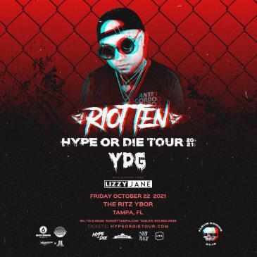 Hype Or Die Fest W/ Riot Ten - TAMPA: