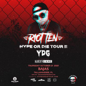 Hype Or Die Fest W/ Riot Ten - TALLAHASSEE: