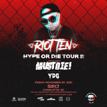 Hype Or Die Fest W/ Riot Ten - CHARLOTTE: Main Image