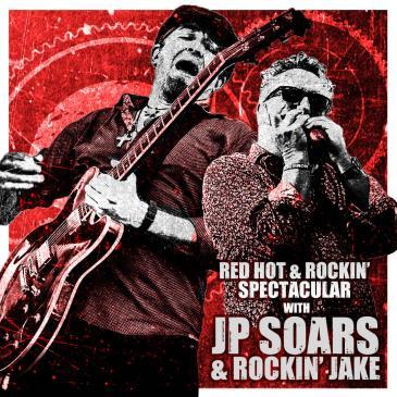 Red Hot & Rockin Spectacular w/ JP Soars & Rockin' Jake: