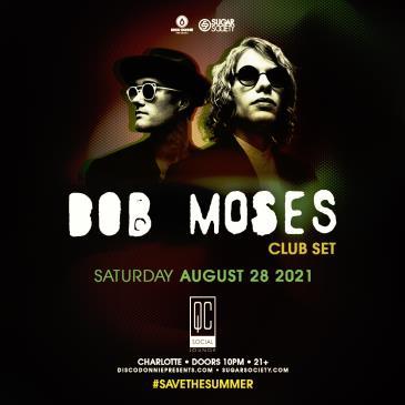 Bob Moses (DJ Set) - CHARLOTTE: