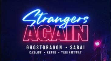Strangers Again with GhostDragon, Sabai, Caslow, and More!: