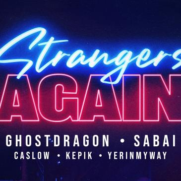 Strangers Again with GhostDragon, Sabai, Caslow, and More!-img