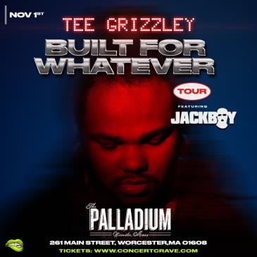 """TEE GRIZZLEY """"Built For Whatever"""" - Worcester, MA:"""