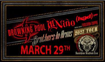 Drowning Pool & Ill Nino: