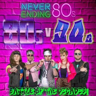 Never Ending 80's – 80s V 90s The Battle Of The Decades: