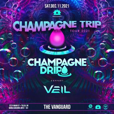 """WAKAAN Presents """"Champagne Trip' Tour with Champagne Drip:"""