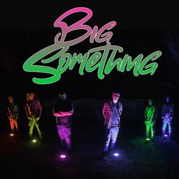 BIG SOMETHING: Main Image