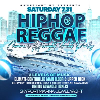 NYC Hip Hop vs Reggae® NYC Midnight Cruise Skyport Marina Jewel Yacht Tickets Party | GametightNY.com