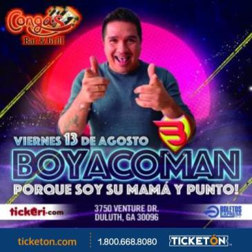 """BOYACOMAN """"PORQUE SOY SU MAMA Y PUNTO"""""""