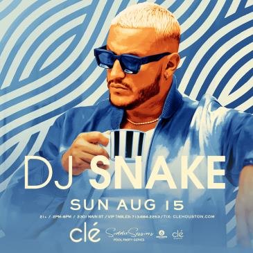 DJ Snake / Sunday August 15th / Clé Summer Sessions: