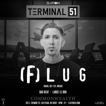 Terminal 51 ft. Flug (21+):