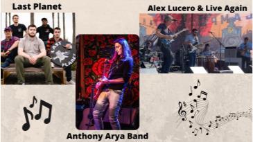 Last Planet/Anthony Arya Band/Alex Lucero and Live Again!: Main Image