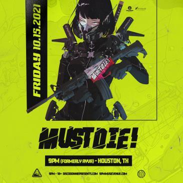MUST DIE - HOUSTON:
