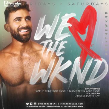 Piranha Presents We Love the Wknd! Saturday Night: Main Image