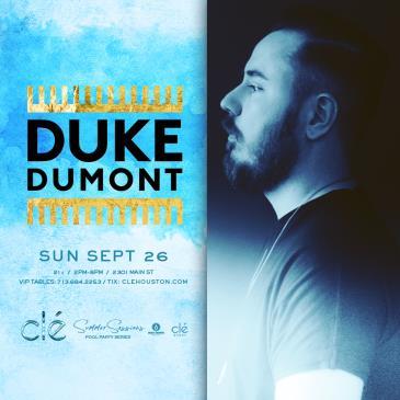 Duke Dumont / Sun Sept 26th / Clé Summer Sessions: