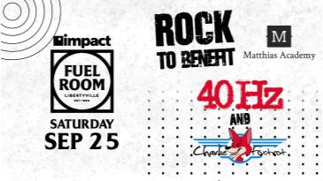 Rock to Benefit Matthias Academy w/ 40hz and Charlie Foxtrot:
