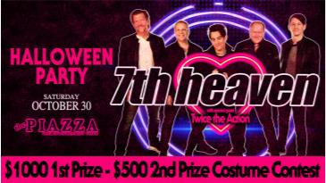Halloween with 7th Heaven • $1000 1st Prize - $500 2nd Prize: