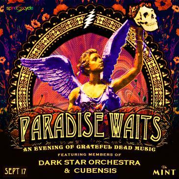 PARADISE WAITS:FT. MEMBERS OF DARK STAR ORCHESTRA & CUBENSIS: