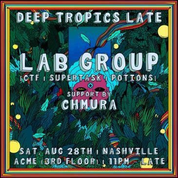 Deep Tropics Late ft. Lab Group: