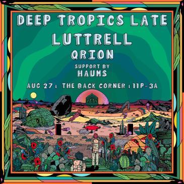 Deep Tropics Late ft. Luttrell & Qrion:
