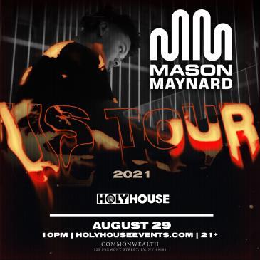 Holy House N89 w/ MASON MAYNARD: