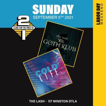 90s Goth Klub + Cold Life: