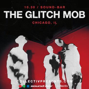 The Glitch Mob at Sound-Bar: