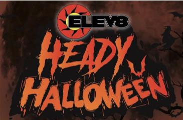 Elev8 Presents:Heady Halloween: