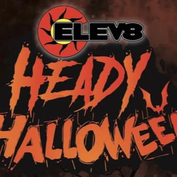 Elev8 Presents:Heady Halloween-img