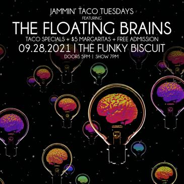 Jammin' Taco Tuesdays Featuring The Floating Brains: