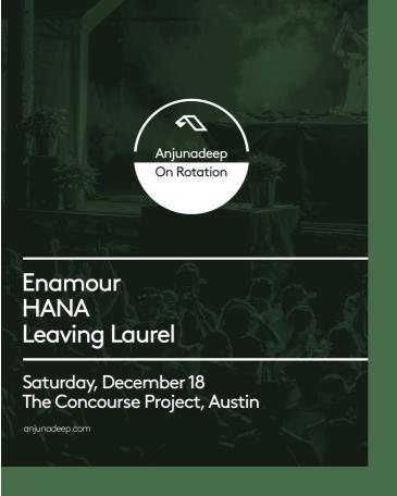 Anjunadeep On Rotation w/ Enamour, HANA, & Leaving Laurel: