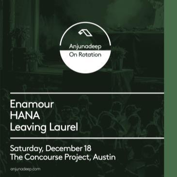 Anjunadeep On Rotation w/ Enamour, HANA, & Leaving Laurel-img