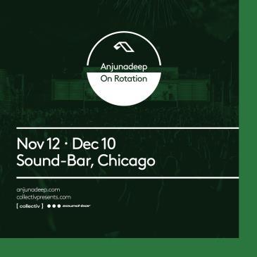 Night 1: Anjunadeep On Rotation at Sound-Bar: