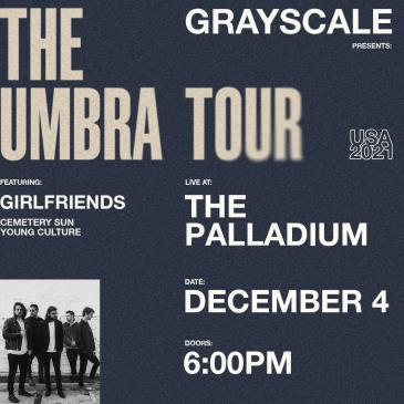 Grayscale: The Umbra Tour: