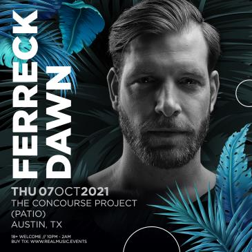 Ferreck Dawn at The Concourse Project (Patio):
