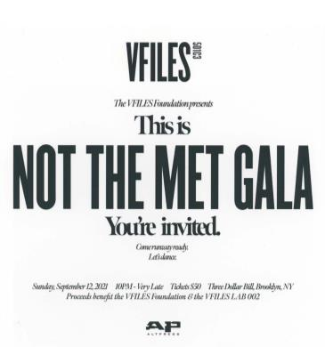 The VFILES Foundation presents THIS IS NOT THE MET GALA: