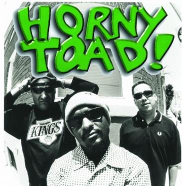 Horny Toad!, Dug Mug and The Thugs, The Blue Kinds: